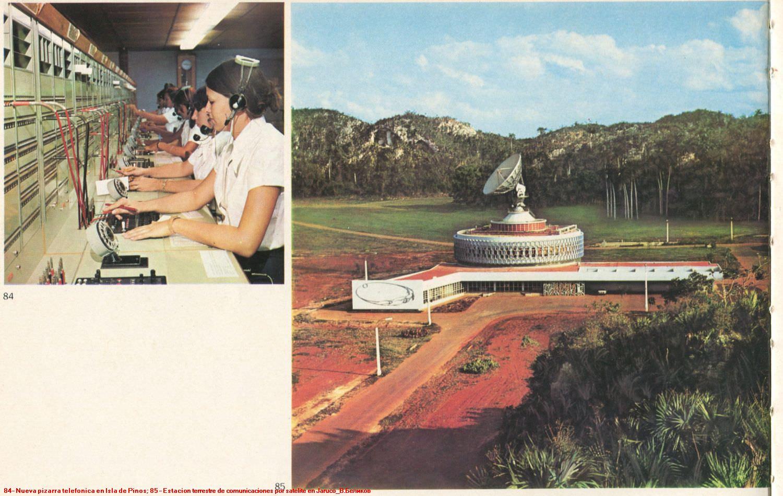 084. Nueva pizarra telefonica en Isla de Pinos. 085. Estacion terreste de comunicaciones por satelite en Jaruco