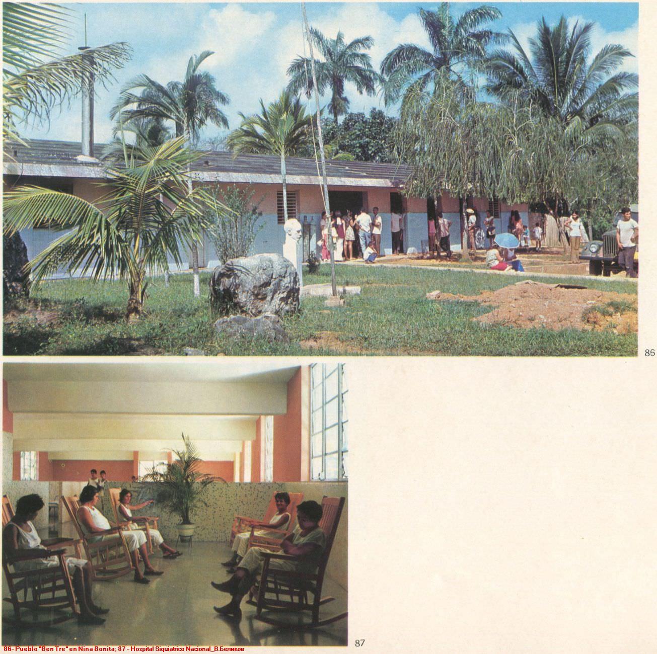 086. Pueblo «Ben Tre» en Nina Bonita. 087. Hospital Siquiatrico Nacional